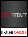 Cycle Specialty Dealer Specials